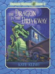 Cover of: The Dragon in the Driveway | Kate Klimo