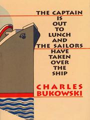 Cover of: The Captain is Out to Lunch | Charles Bukowski