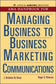 Cover of: AMA handbook for managing business to business marketing communications
