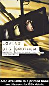 Cover of: LOVING BIG BROTHER: PERFORMANCE, PRIVACY AND SURVEILLANCE SPACE | John Edward Mcgrath