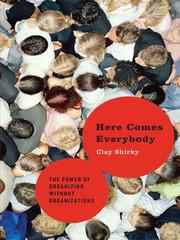 Cover of: Here Comes Everybody | Clay Shirky