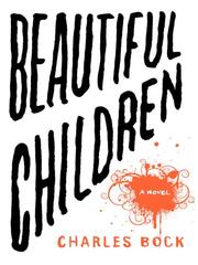 Cover of: Beautiful Children | Charles Bock