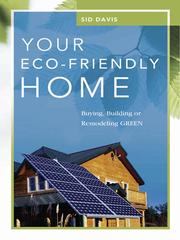 Your eco-friendly home by Sid Davis