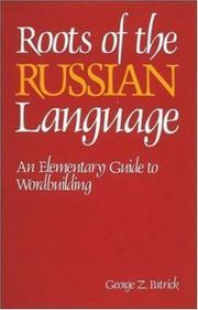 Roots of the Russian language by George Z. Patrick