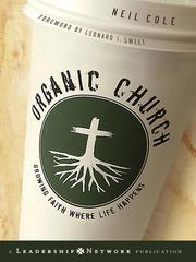 Cover of: Organic Church | Neil  Cole