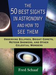 Cover of: The 50 Best Sights in Astronomy and How to See Them | Fred Schaaf