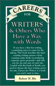 Cover of: Careers for writers & others who have a way with words | Robert W. Bly