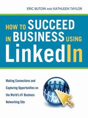 Cover of: How to succeed in business using LinkedIn | Eric Butow