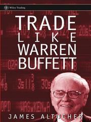 Cover of: Trade Like Warren Buffett | James Altucher