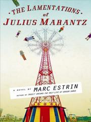 Cover of: The Lamentations of Julius Marantz | Marc Estrin