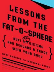 Cover of: Lessons from the fat-o-sphere by Kate Harding