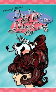 Cover of: Big Hair and Flying Cows | Dolores J. Wilson