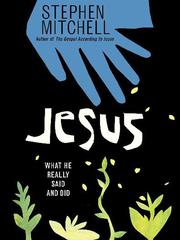 Cover of: Jesus: What He Really Said and Did | Stephen Mitchell
