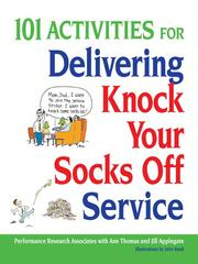 Cover of: 101 Activities for Delivering Knock Your Socks Off Service | Jill Applegate