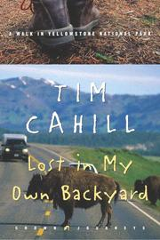 Cover of: Lost in My Own Backyard | Tim Cahill