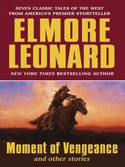 Cover of: Moment of Vengeance and Other Stories | Elmore Leonard