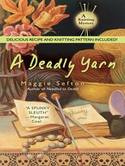 Cover of: A Deadly Yarn | Maggie Sefton