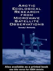 Cover of: ARCTIC ECOLOGICAL RESEARCH FROM MICROWAVE SATELLITE OBSERVATIONS | GENNADY I. BELCHANSKY
