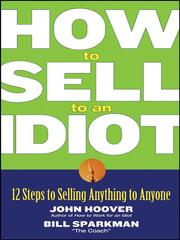Cover of: How to Sell to an Idiot | John Hoover