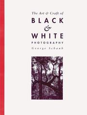 Cover of: art & craft of black & white photography | George Schaub