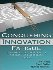 Cover of: Conquering innovation fatigue by Jeffrey D. Lindsay