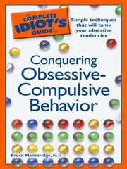 The complete idiot's guide to conquering obsessive-compulsive behavior by Bruce Mansbridge