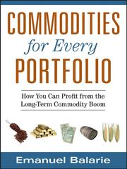 Cover of: Commodities for every portfolio | Emanuel Balarie
