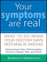 Cover of: Your Symptoms Are Real | Benjamin H. Natelson