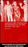 Japanese Army stragglers and memories of the War in Japan, 1950-1975 by Beatrice Trefalt