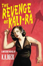 Cover of: The Revenge of Kali-Ra | K. K. Beck