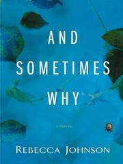 Cover of: And Sometimes Why | Rebecca Johnson