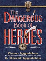 Cover of: The Dangerous Book of Heroes | Conn Iggulden
