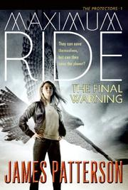 Cover of: Maximum Ride - The Final Warning