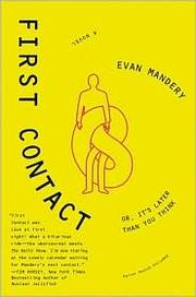 Cover of: First contact, or, It's later than you think | Evan J. Mandery