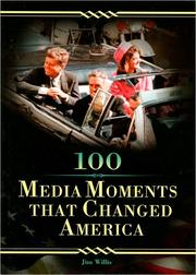 Cover of: 100 media moments that changed America | Jim Willis