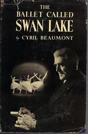 Cover of: The ballet called Swan Lake. | Cyril W. Beaumont