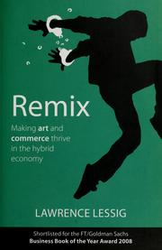 Cover of: Remix: making art and commerce thrive in the hybrid economy
