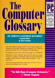 The Computer Glossary - The Complete Illustrated Dictionary - Seventh Edition - by Alan Freedman
