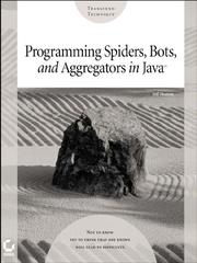 Cover of: Programming Spiders, Bots, and Aggregators in JavaTM |