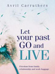 Cover of: Let Your Past Go and Live |