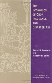 Cover of: The economics of crop insurance and disaster aid