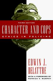 Character and cops by Edwin J. Delattre