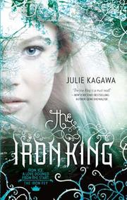 Cover of: The Iron King by Julie Kagawa
