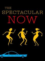Cover of: The Spectacular Now by Tim Tharp