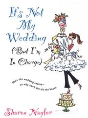 Cover of: It's Not My Wedding (But I'm in Charge) | Sharon Naylor