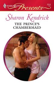 Cover of: The Prince's Chambermaid | Sharon Kendrick