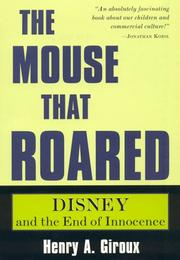 Cover of: The mouse that roared: Disney and the end of innocence