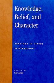 Cover of: Knowledge, belief, and character |