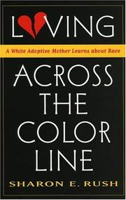 Cover of: Loving Across the Color Line | Sharon Rush