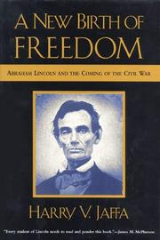 Cover of: A new birth of freedom: Abraham Lincoln and the coming of the Civil War